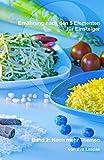 Ernährung nach den 5 Elementen für Einsteiger: Band 2: Noch mehr T