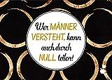 Postkarte Sprüche & Humor'Wer Männer versteht, kann auch durch Null teilen!'