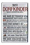 Blechschild Wir Dorfkinder wissen wenigsten noch - Retro Deko Metallschild - Schild für Fußball Feuerwehr Traktor Kirmes Fans - Wanddeko Partyraum Partykeller - Geschenk Nachbarn Freunde - 20x30cm