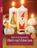 Stimmungsvolle Weihnachtskerzen: Festliche Kerzen selbst gestalten (kreativ.kompakt.)
