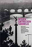 Reisen. Entdecken. Sammeln: Kunst aus der Michaela Riese Stiftung im Kunstforum Ostdeutsche Galerie Regensburg und in der Universitätsbibliothek Regensburg