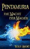 Die Macht der Magier: Pentamuria-Saga Band 1