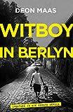 Witboy in Berlyn: Avonture in die Eerste Wêreld (Afrikaans Edition)