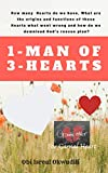 1-MAN OF 3-HEARTS: The significant part in decision-making is the matter of the New Heart. How many Hearts do we have, what went wrong and how do we download God's rescue plan? (English Edition)