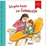 Ich bin schon groß: Ich gehe heute zur Zahnärztin: Beispielgeschichte für Kinder ab 2 Jahren mit Expertinnen-Rat für Eltern   Kinderbuch rund um ... das Kleinkindern Mut und Familien stark macht