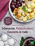 Schmarren, Palatschinken, Omelette & mehr: Die 80 besten Rezepte