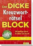 Der dicke Kreuzworträtsel-Block Band 23: 300 knifflige Rätsel für immer und üb