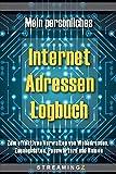 Mein persönliches Internet Adressen Logbuch: Zum effektiven Verwalten von Webadressen, Zugangsdaten, Passwörtern und Namen