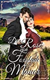 Die Rose von Foxglade Manor: Historical R