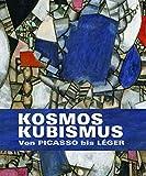 Kosmos Kubismus: Von Picasso bis Lég