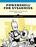 PowerShell for Sysadmins: Workflow Automation Made Easy (English Edition)