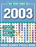 You Were Born In 2003: Word Search Puzzle Book: Large Size Word Search Puzzle Book-Holiday Fun and Perfect Gift for Seniors Adults and Puzzle ... Leisure time-Puzzle for Adults and Seniors
