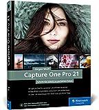 Capture One Pro 21: Profitricks und Expertenwissen zur Bildbearbeitung. In über 100 Workshops