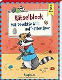 Rätselblock - Mit Detektiv Willi auf heißer Spur: ab 5 Jahre: Rätselblock ab 5 Jahre (Übungen für Kindergarten und Vorschule: Übungsbuch mit Übungsmaterial)
