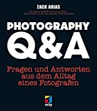 Photography Q&A: Fragen und Antworten aus dem Alltag eines Fotografen (mitp Grafik)