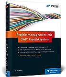 Projektmanagement mit SAP Projektsystem: Funktionen und Customizing von SAP PS (SAP PRESS)