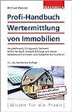 Profi-Handbuch Wertermittlung von Immobilien: Vergleichswert, Ertragswert, Sachwert; Hilfen für Kauf, Verkauf, Erbfolge und Steuer; Gutachten ... ermitteln und Gutachten kontrollieren