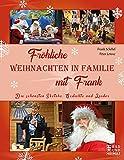Fröhliche Weihnachten in Familie mit Frank: Die schönsten Sketche, Gedichte und Lieder