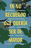 Ya no recuerdo qué quería ser de mayor (Spanish Edition)
