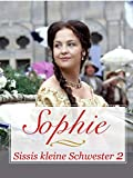 Sophie - Sissis kleine Schwester - Teil 2