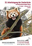 33. Arbeitstagung der Zootierärzte im deutschsprachigen Raum: 1. Oktober - 3. November 2013 in Görlitz