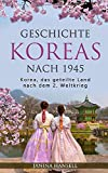 Geschichte Koreas nach 1945: Korea, das geteilte Land nach dem 2. Weltkrieg