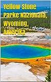 Yellow Stone Parke Nazionala,Wyoming,Amerika (Basque Edition)