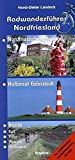 Radwanderführer Nordfriesland: Nordfriesisches Festland, Halbinsel Eiderstedt, Inseln (Sylt, Föhr, Amrum, Pellworm)