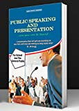 Public Speaking and Presentation: ...now you can be heard (English Edition)
