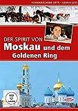 Der Spirit von Moskau - Moskau und der goldene Ring - Wunderschöne Orte - Genius Loci