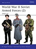World War II Soviet Armed Forces (2): 1942–43 (Men-at-Arms, Band 468)
