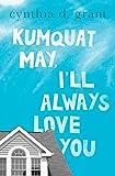 Kumquat May, I'll Always Love You (English Edition)