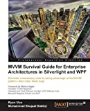 MVVM Survival Guide for Enterprise Architectures in Silverlight and WPF (English Edition)
