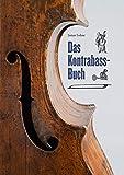 Das Kontrabass-Buch: 400 Jahre tiefe Tö