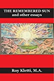 The Remembered Sun and Other Essays (English Edition)
