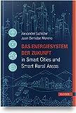 Das Energiesystem der Zukunft in Smart Cities und Smart Rural Areas