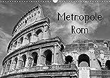 Metropole Rom (Wandkalender 2022 DIN A3 quer): Die Hauptstadt von Italien in schwarz und weiß (Monatskalender, 14 Seiten ) (CALVENDO Orte)