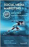 Social Media Marketing in 100 Minuten: Im Sprint mit Spaß zum Wesentlichen für alle (Opresnik Management Guides 31)