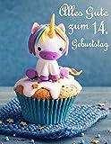 Alles Gute zum 14. Geburtstag: Besser als eine Geburtstagskarte! Niedliches Einhorn auf einem Cupcake Geburtstagsbuch, das als Tagebuch oder Notebook verwendet werden k