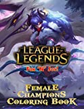Fun 'N' Joy! - League of Legends Female Champions Coloring Book: Great Gift For All Fans Of League of Legends