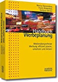 Handbuch Werbeplanung: Medienübergreifende Werbung effizient planen, umsetzen und messen
