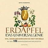 Erdapfel - Das Universalgenie: Vital, gesund und schön durch die Kraft der Knolle. Mit über 100 handverlesenen Kartoffelrezep