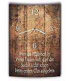 LAUTLOSE Designer Wanduhr mit Spruch Wer die Wahrheit in Wein finden will darf die Suche nicht schon beim ersten Glas aufgeben Holz Holzoptik modern Deko schild Abstrakt Bild 41 x 28cm