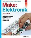 Make: Elektronik: Eine unterhaltsame Einführung für Maker, Kids und Bastler
