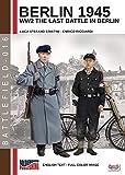 Berlin 1945: The last battle of WW2 (English Edition)