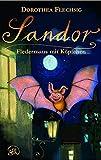Sandor - Fledermaus mit Köpfchen: Buch von Dorothea Flechsig mit 29 Zeichnungen von Christian Puille
