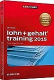 Lexware Lohn + Gehalt Training 2015 (Lexware Training)