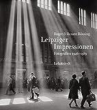 Leipziger Impressionen: Fotografien 1946-1989