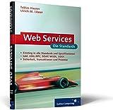 Webservices – die Standards: XML-RPC, SOAP, WSDL, Verzeichnisdienste, Sicherheit (Galileo Computing)