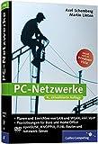 PC-Netzwerke: LAN und WLAN einrichten. Mit VoIP (Voice over IP), Asterisk und Skype, openSUSE, Knoppix, FLI4L. Aktuell zu Windows Vista (Galileo Computing)